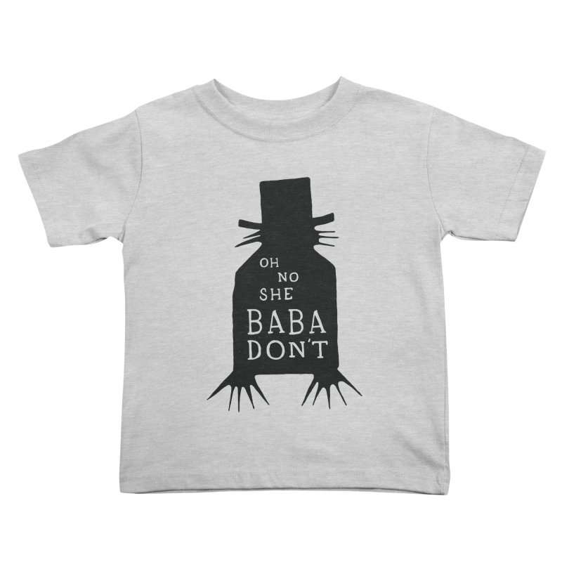 Oh No She BABADON'T Kids Toddler T-Shirt by Rupertbeard
