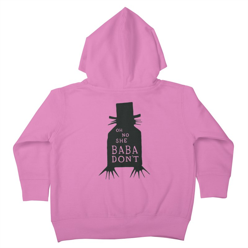Oh No She BABADON'T Kids Toddler Zip-Up Hoody by Rupertbeard