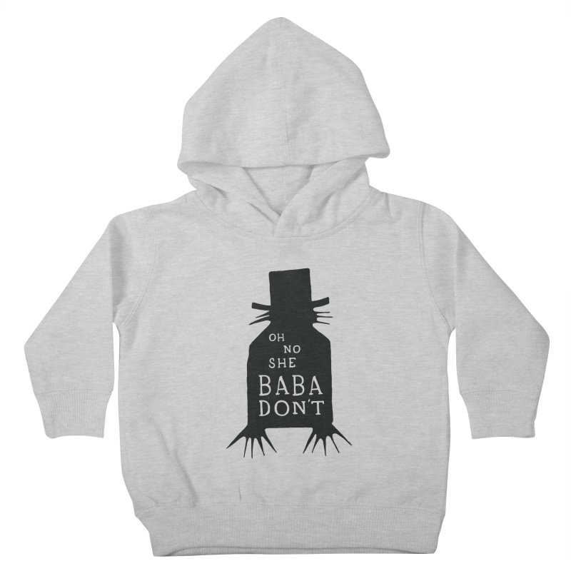 Oh No She BABADON'T Kids Toddler Pullover Hoody by Rupertbeard
