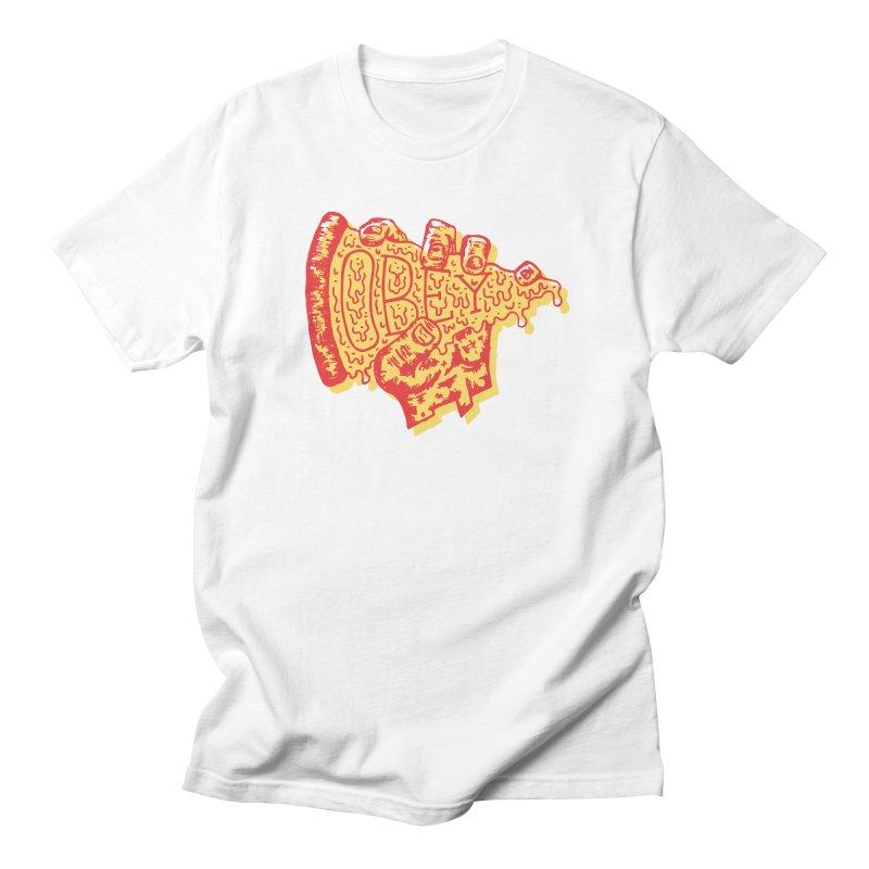 Obey The Pizza Women's Unisex T-Shirt by Rupertbeard