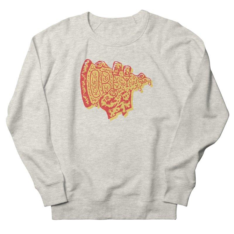 Obey The Pizza Men's Sweatshirt by Rupertbeard