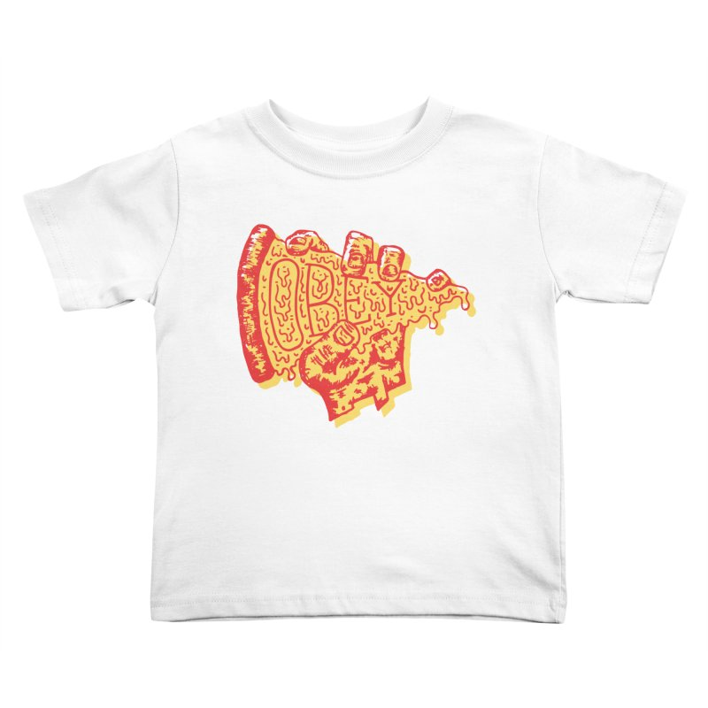 Obey The Pizza Kids Toddler T-Shirt by Rupertbeard