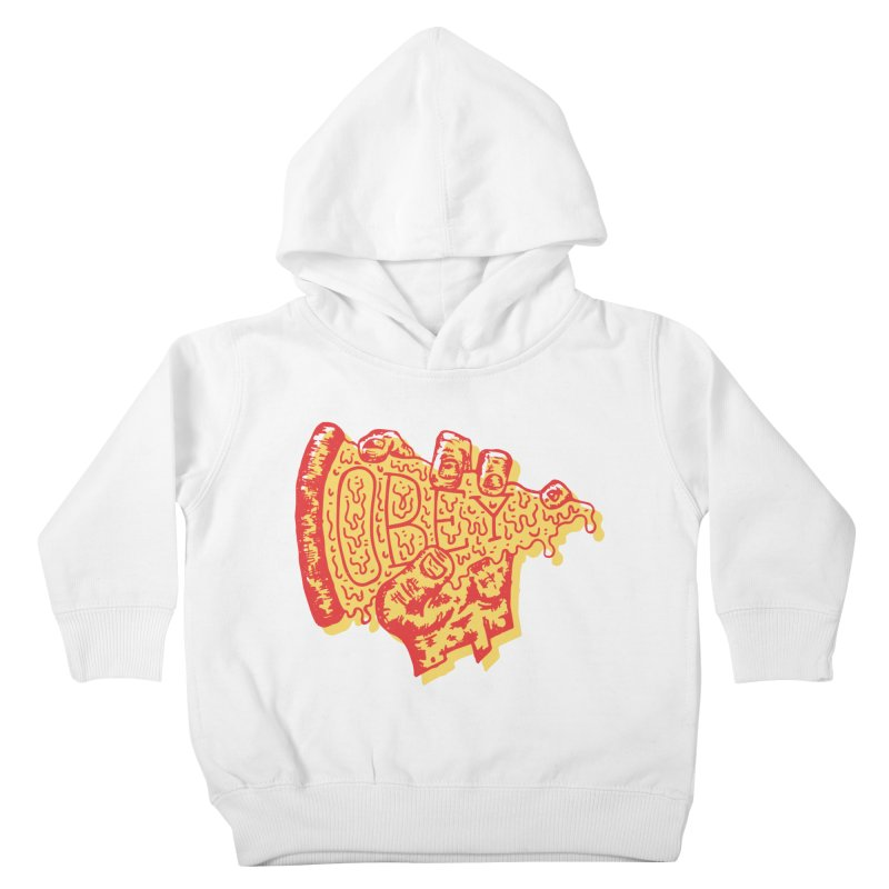Obey The Pizza Kids Toddler Pullover Hoody by Rupertbeard