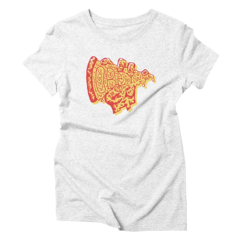 Obey The Pizza Women's Triblend T-shirt by Rupertbeard