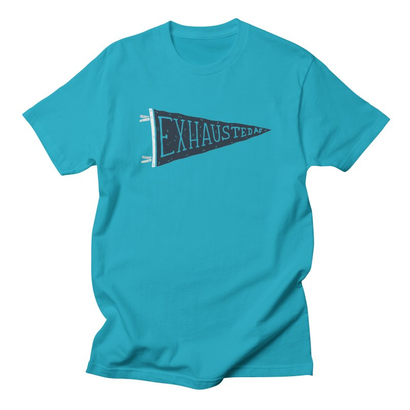 Exhausted AF Women's Unisex T-Shirt by Rupertbeard