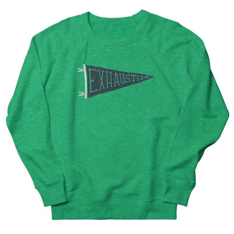 Exhausted AF Men's Sweatshirt by Rupertbeard