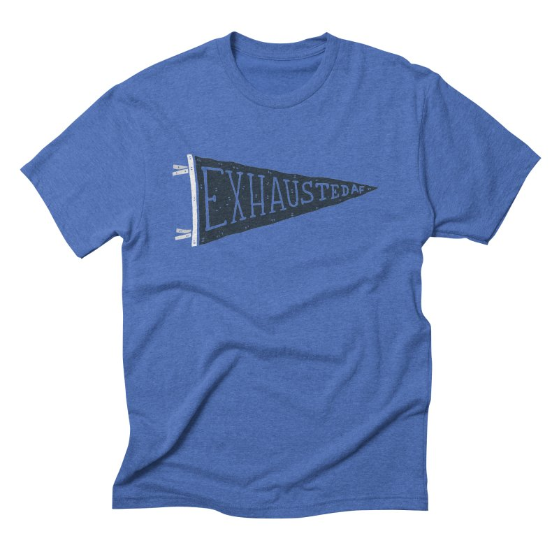 Exhausted AF Men's Triblend T-shirt by Rupertbeard