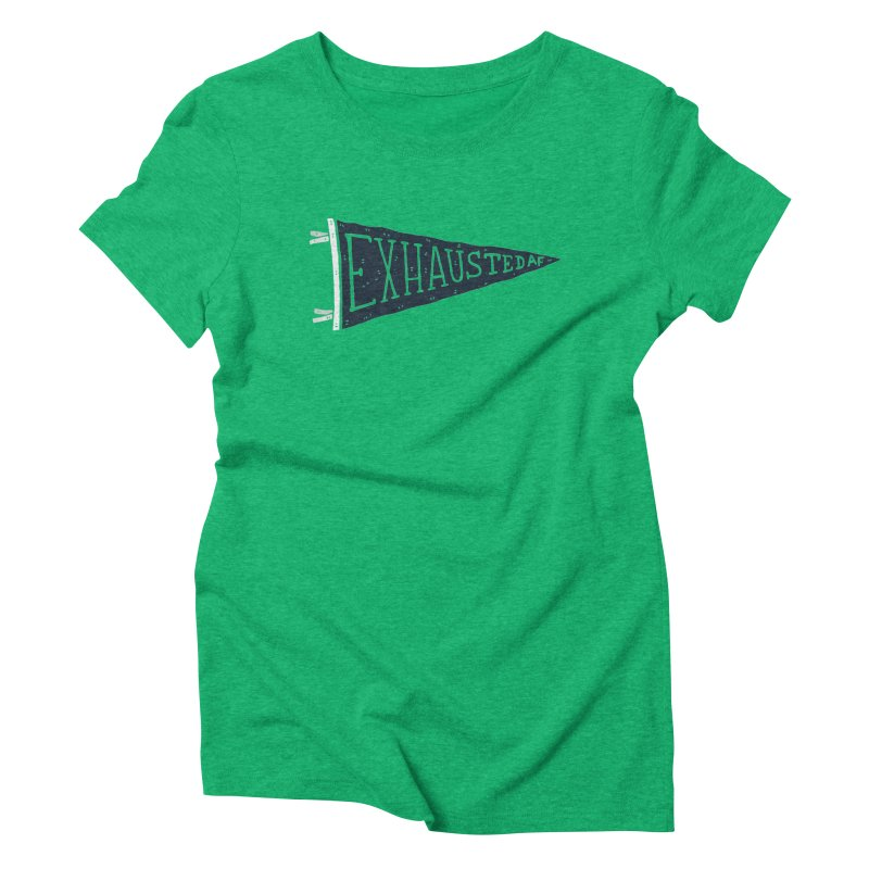 Exhausted AF Women's Triblend T-shirt by Rupertbeard