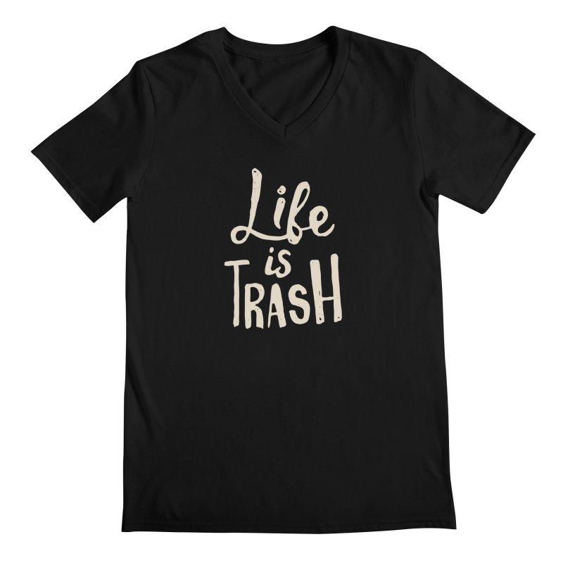 Life Is Trash Men's V-Neck by Rupertbeard