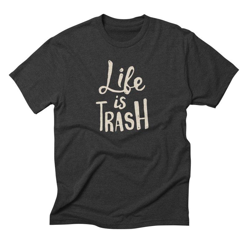 Life Is Trash Men's Triblend T-shirt by Rupertbeard