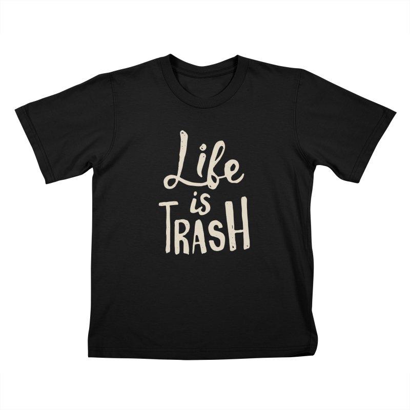 Life Is Trash Kids T-shirt by Rupertbeard