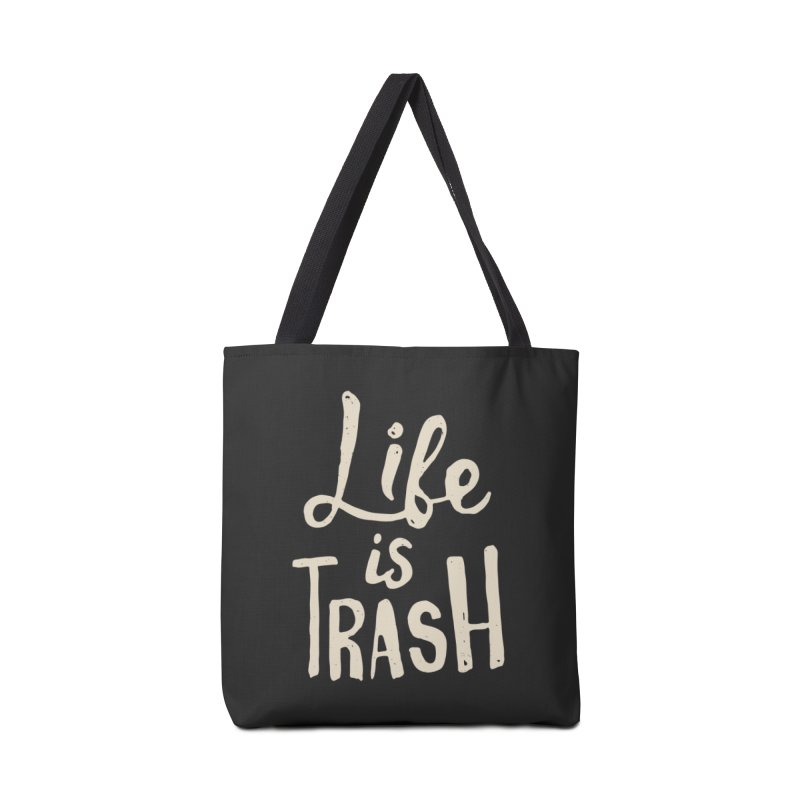 Life Is Trash Accessories Bag by Rupertbeard