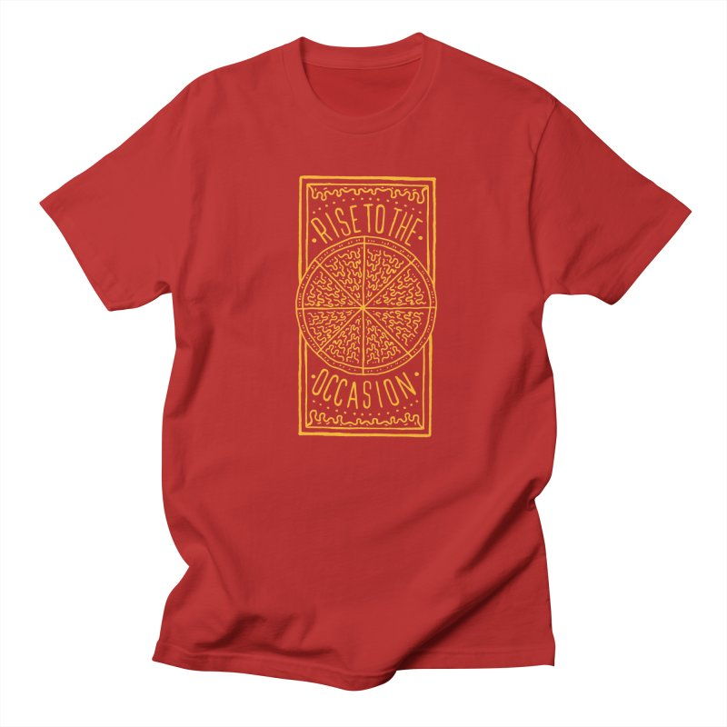 Rise To The Occasion  Women's Unisex T-Shirt by Rupertbeard