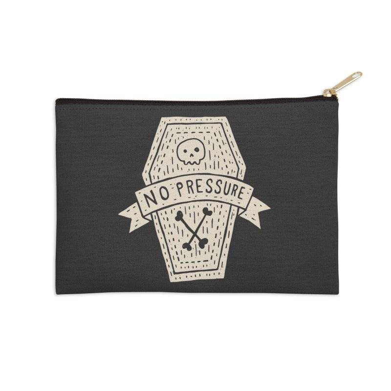 No Pressure Accessories Zip Pouch by Rupertbeard