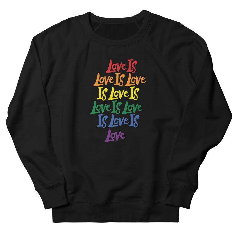 Love is Love is Love is Love is Love is Love is Love is Love Men's Sweatshirt by Rupertbeard