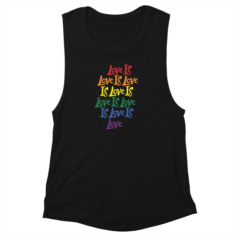 Love is Love is Love is Love is Love is Love is Love is Love Women's Muscle Tank by Rupertbeard