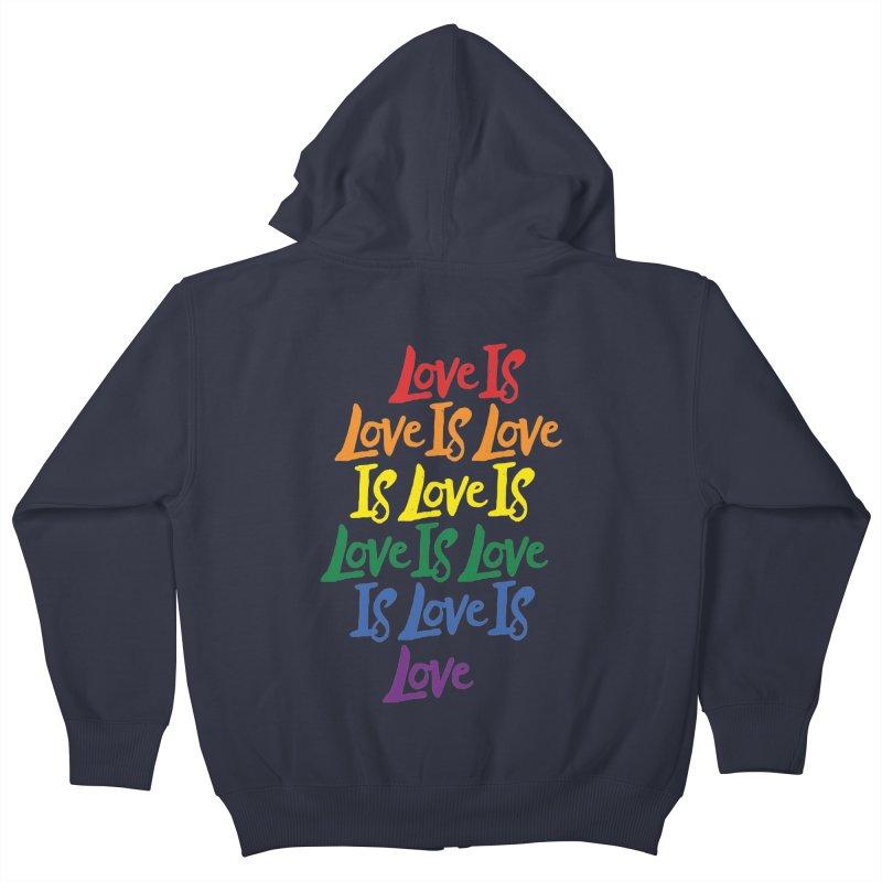 Love is Love is Love is Love is Love is Love is Love is Love Kids Zip-Up Hoody by Rupertbeard