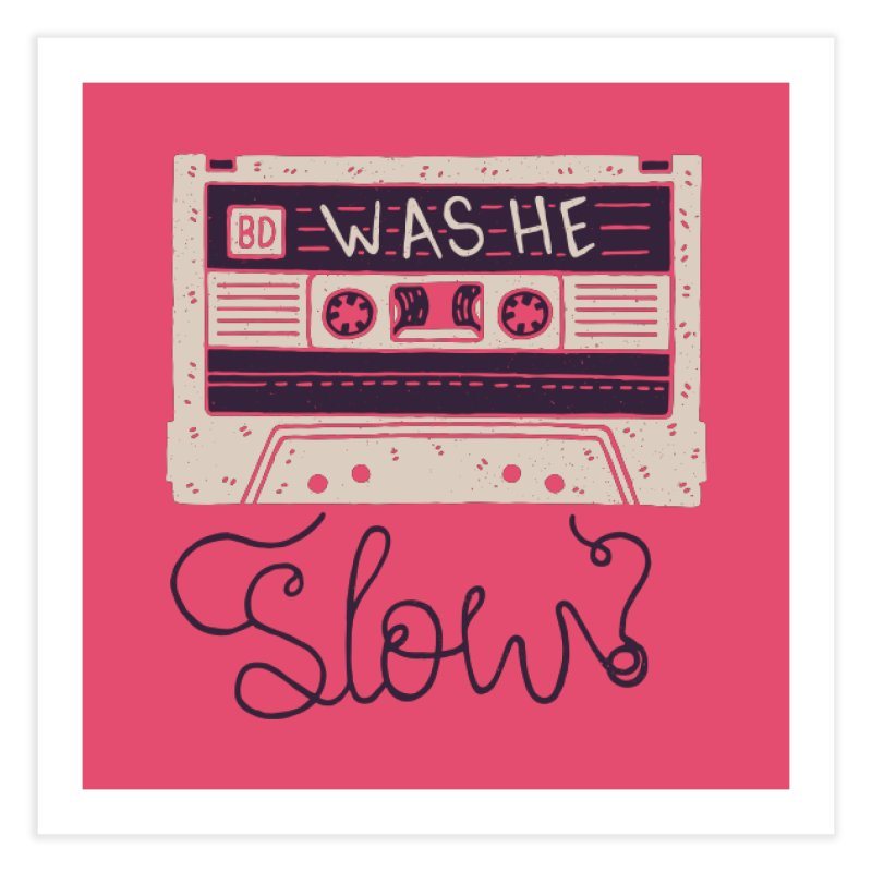 Was He Slow? Home Fine Art Print by Rupertbeard