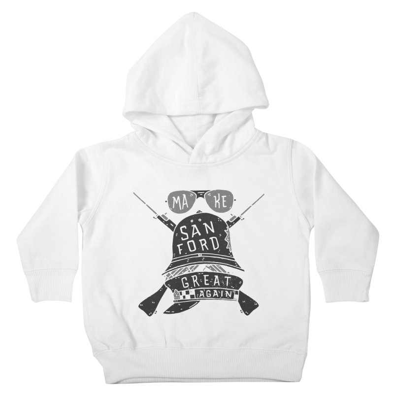Make Sanford Great Again Kids Toddler Pullover Hoody by Rupertbeard
