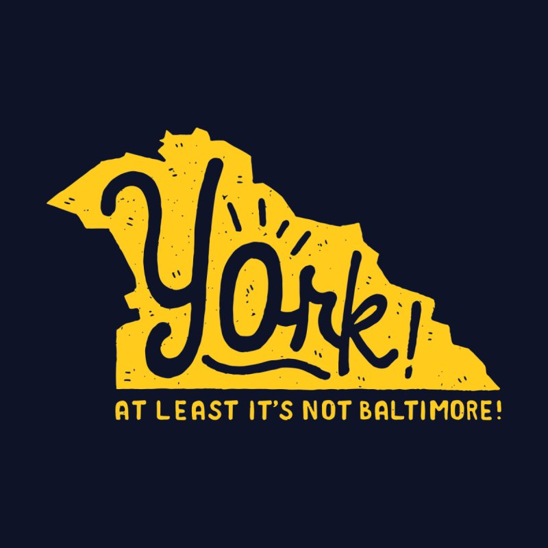 York! At Least it's not Baltimore! by Rupertbeard