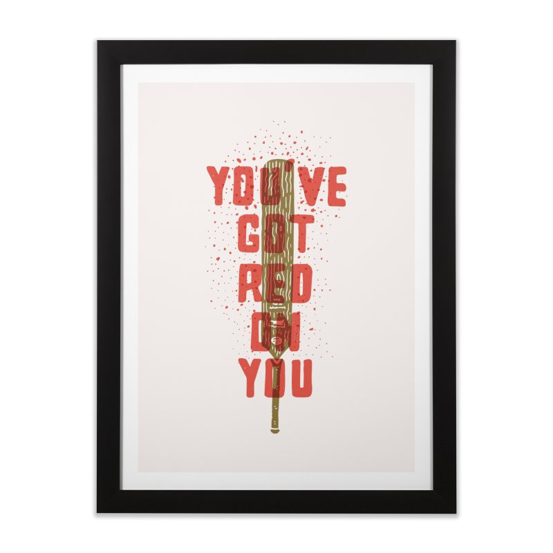 You've Got Red On You Home Framed Fine Art Print by Rupertbeard