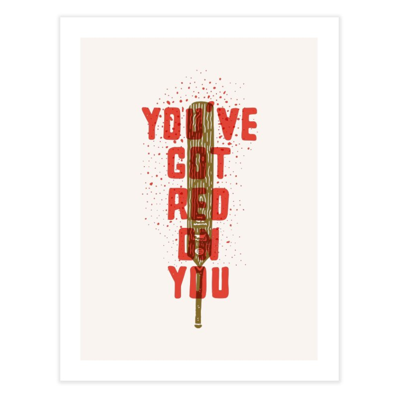 You've Got Red On You Home Fine Art Print by Rupertbeard