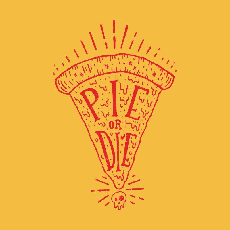 Pie Or Die by Rupertbeard
