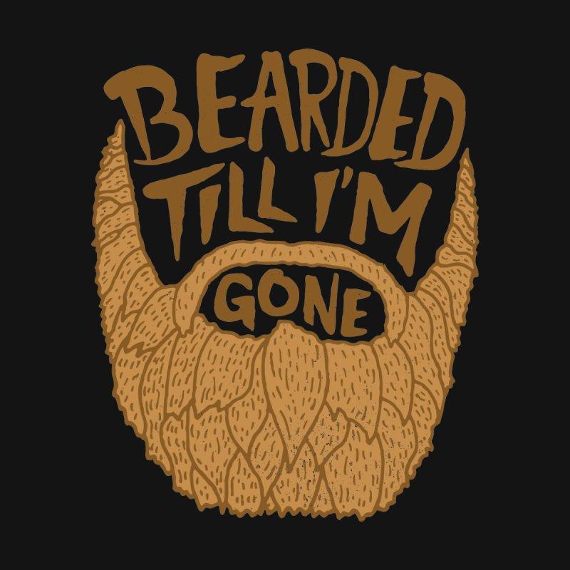 Bearded Till I'm Gone by Rupertbeard