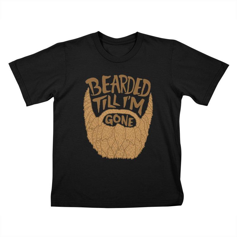 Bearded Till I'm Gone Kids T-shirt by Rupertbeard
