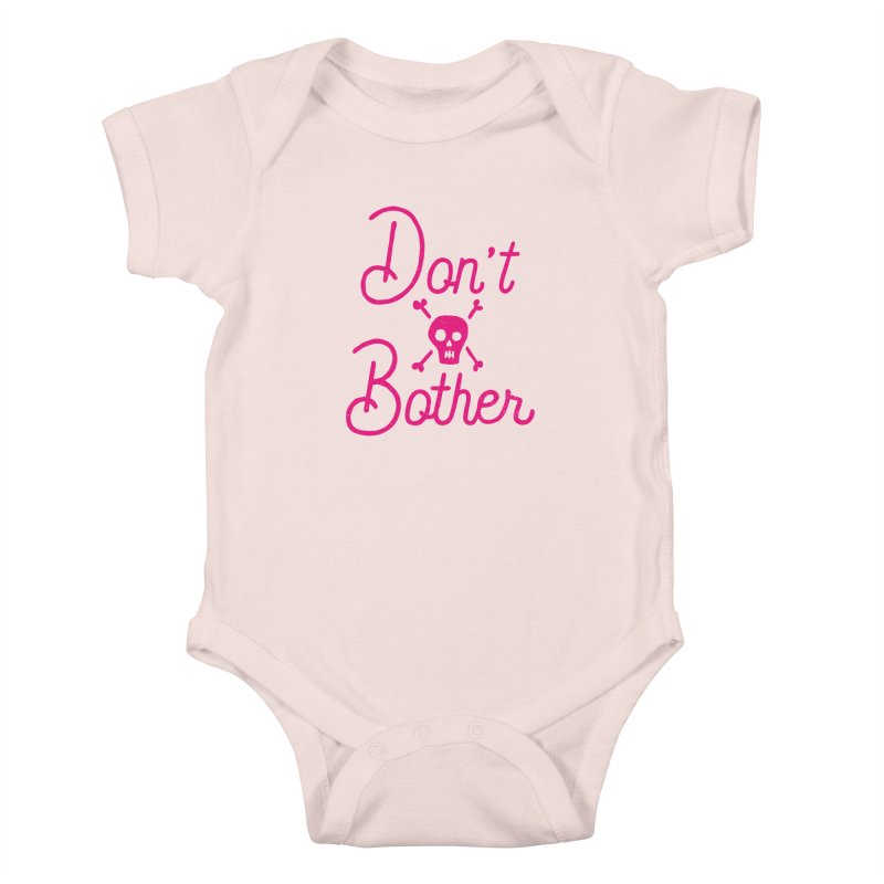 Don't Bother Kids Baby Bodysuit by Rupertbeard