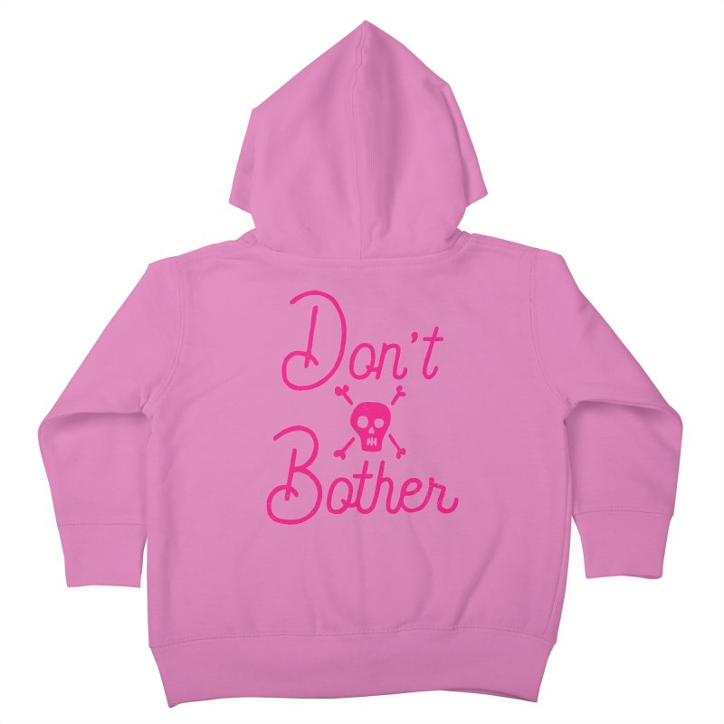 Don't Bother Kids Toddler Zip-Up Hoody by Rupertbeard
