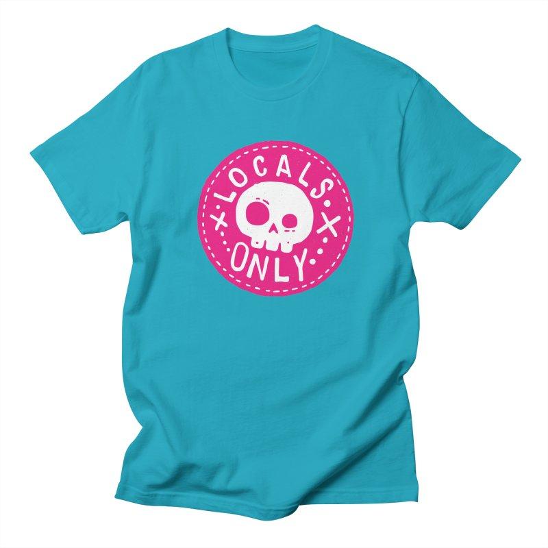 Locals Only Men's T-shirt by Rupertbeard
