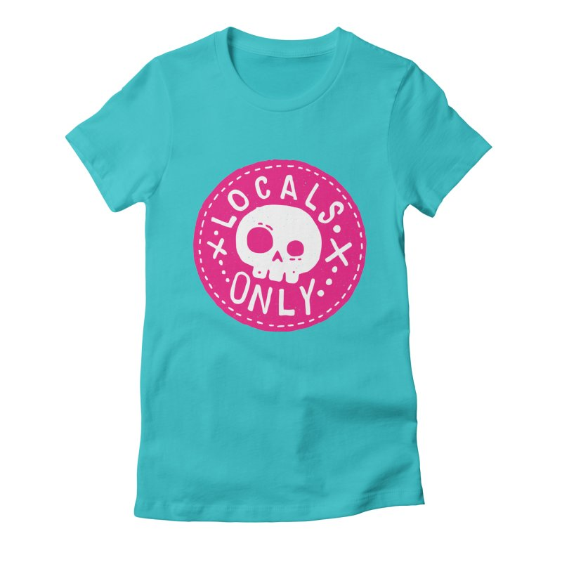 Locals Only Women's Fitted T-Shirt by Rupertbeard