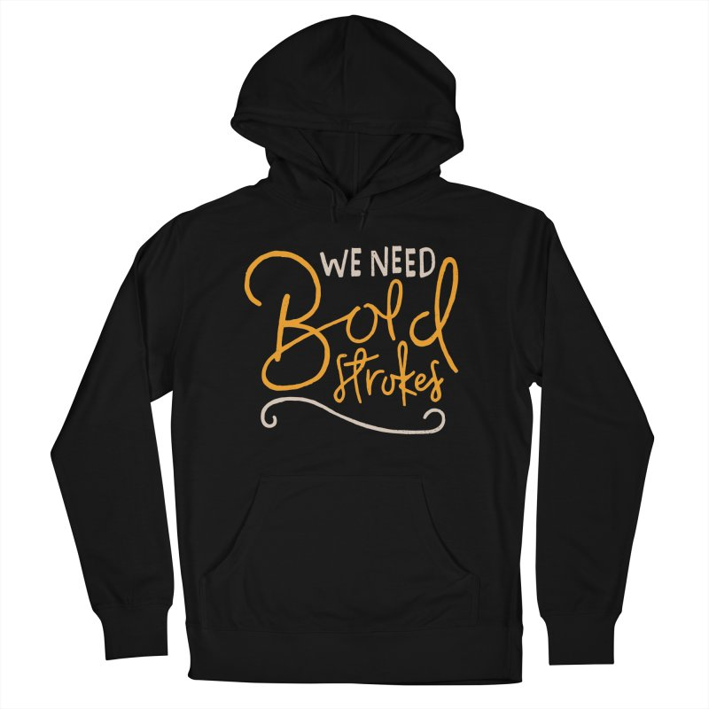 We Need Bold Strokes Men's Pullover Hoody by Rupertbeard