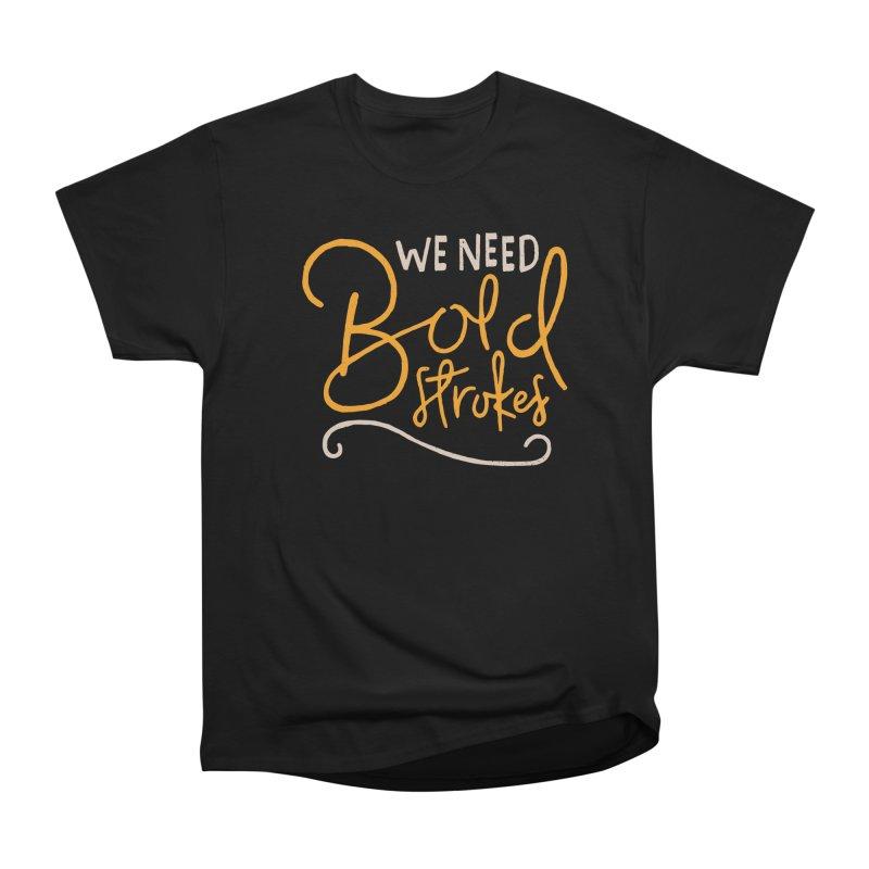 We Need Bold Strokes Women's Classic Unisex T-Shirt by Rupertbeard