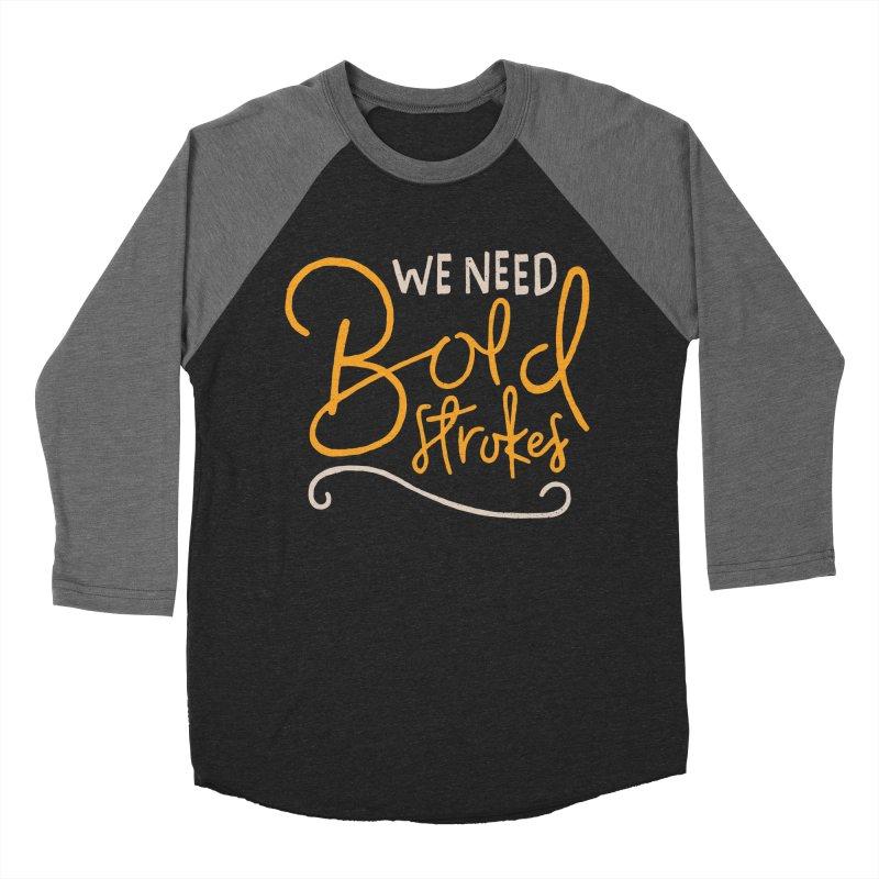We Need Bold Strokes Men's Baseball Triblend T-Shirt by Rupertbeard