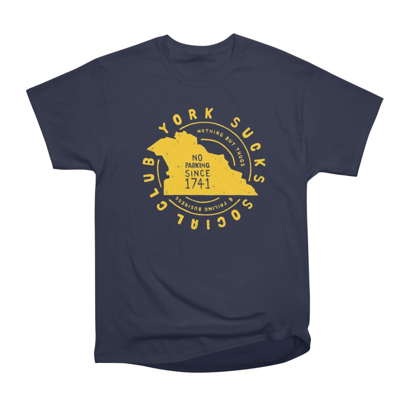York Sucks Social Club Women's Classic Unisex T-Shirt by Rupertbeard