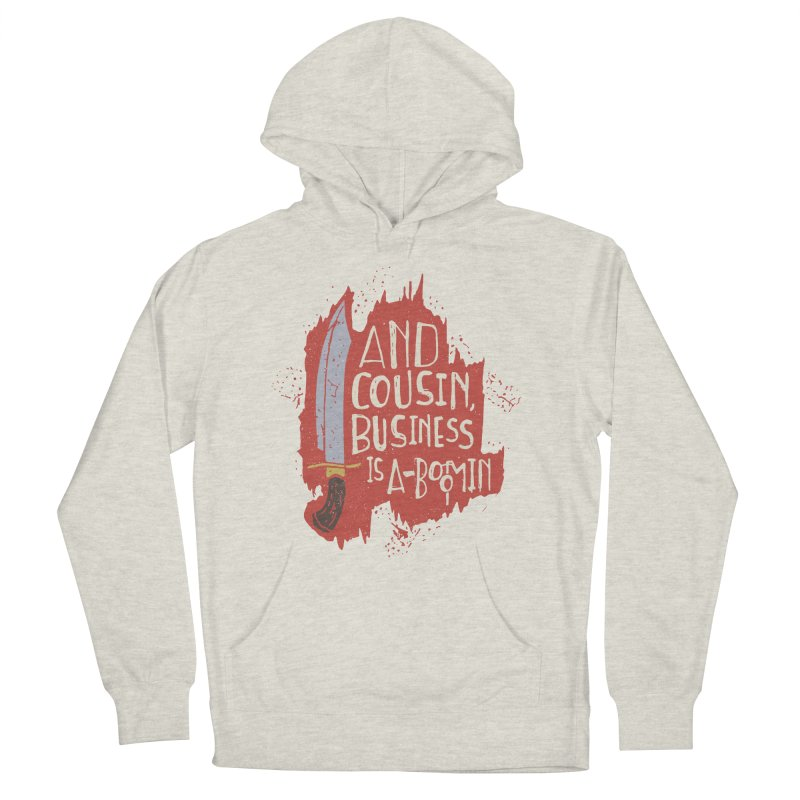 And cousin, Business is A-Boomin Men's Pullover Hoody by Rupertbeard