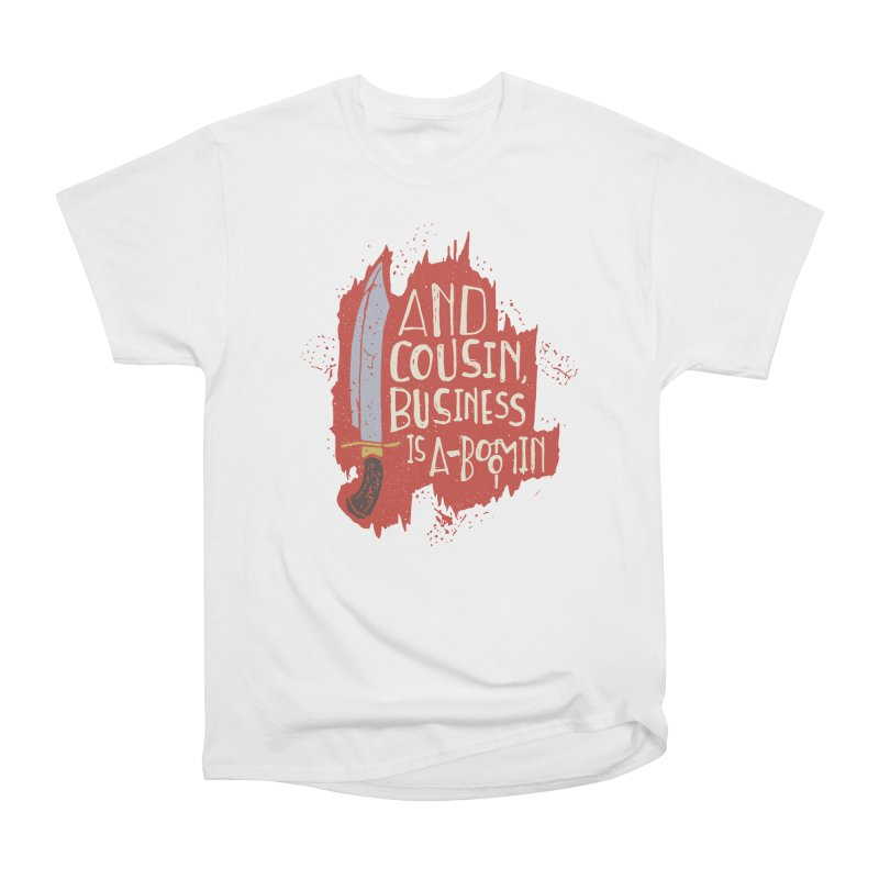 And cousin, Business is A-Boomin Men's Classic T-Shirt by Rupertbeard