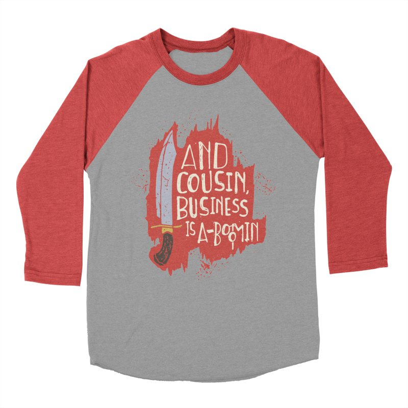 And cousin, Business is A-Boomin Men's Baseball Triblend T-Shirt by Rupertbeard