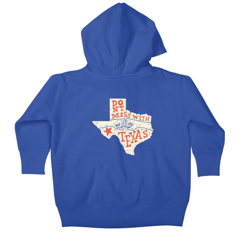 Don't Mess With Texas Kids Baby Zip-Up Hoody by Rupertbeard