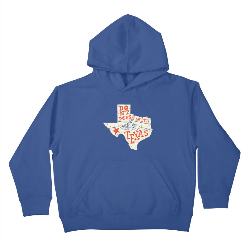 Don't Mess With Texas Kids Pullover Hoody by Rupertbeard