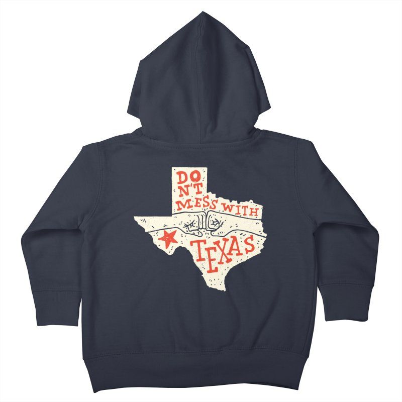 Don't Mess With Texas Kids Toddler Zip-Up Hoody by Rupertbeard