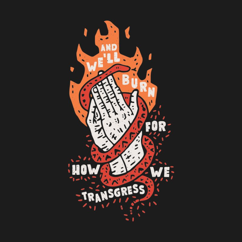 And We'll Burn For How We Digress by Rupertbeard