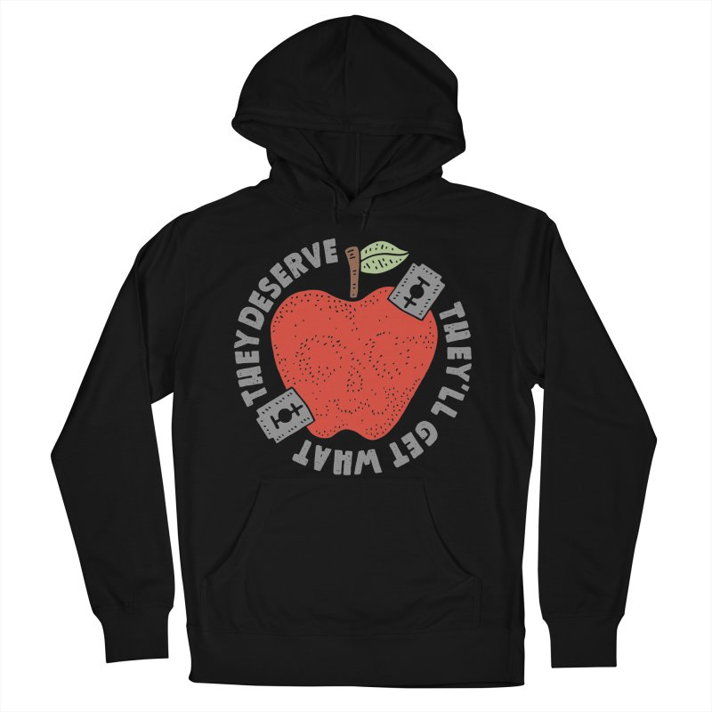 They'll Get What They Deserve Women's Pullover Hoody by Rupertbeard