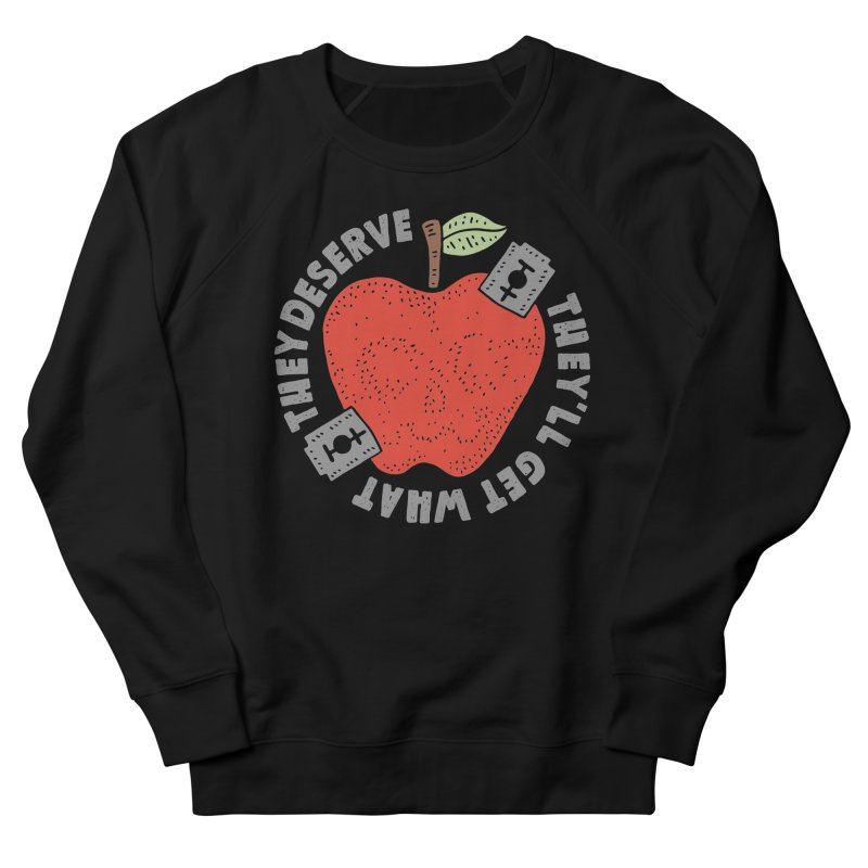 They'll Get What They Deserve Women's Sweatshirt by Rupertbeard