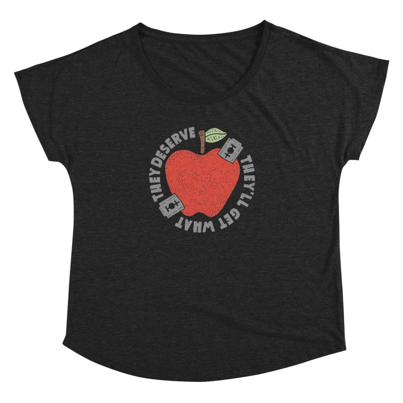 They'll Get What They Deserve Women's Dolman by Rupertbeard