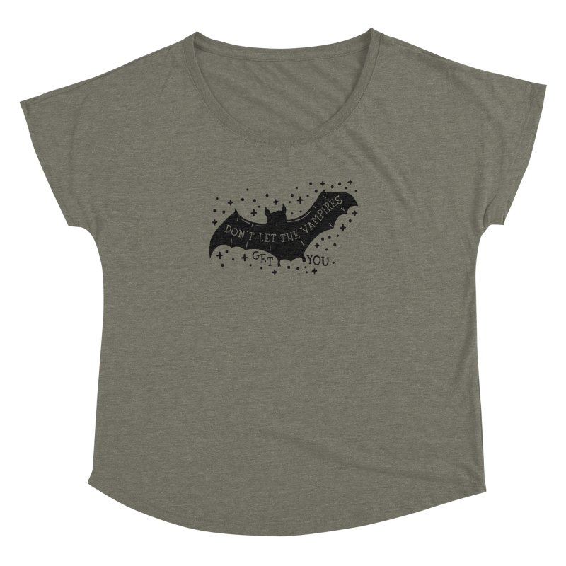 Don't Let The Vampires Get You Women's Dolman by Rupertbeard