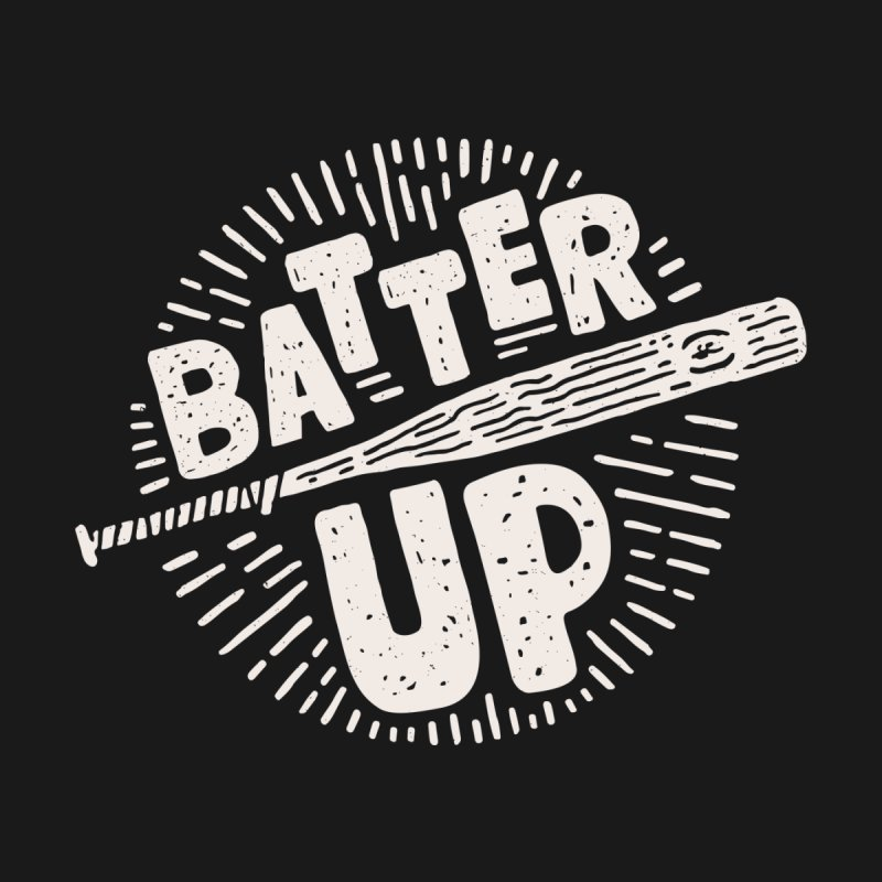 Batter Up None  by Rupertbeard