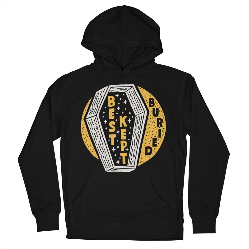 Don't Be Buried Women's Pullover Hoody by Rupertbeard
